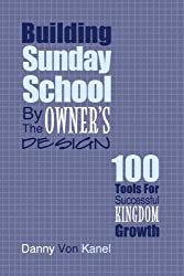 Building Sunday School By The Owner's Design