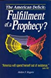 The American Deficit - Fulfillment of a Prophecy?, Helen P. Rogers, 0915915022