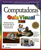 Computadoras Guia Visual, Ruth Maran, Graphics Maran, 9977540829