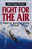 Fight for the Air, John Frayn Turner, 1557502870