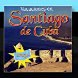 Vacaciones En Santiago De Cuba (The Best of Santiago de Cuba Music)