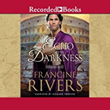 An Echo in the Darkness: The Mark of the Lion, Book 2 Audiobook by Francine Rivers Narrated by Richard Ferrone