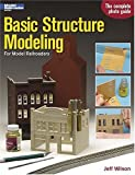 Basic Structure Modeling for Model Railroaders, Jeff Wilson, 0890244464