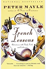 French Lessons: Adventures with Knife, Fork, and Corkscrew (Vintage Departures) Kindle Edition