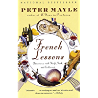 French Lessons: Adventures with Knife, Fork, and Corkscrew (Vintage Departures) (English Edition)