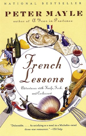 French Lessons: Adventures with Knife, Fork, and Corkscrew (Vintage Departures) ()