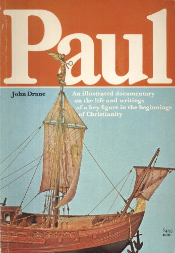 Paul: An Illustrated Documentary on the life and writings of a key figure in the beginnings of Christianity
