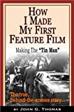 Making the Tin Man: How I Made My First Feature Film