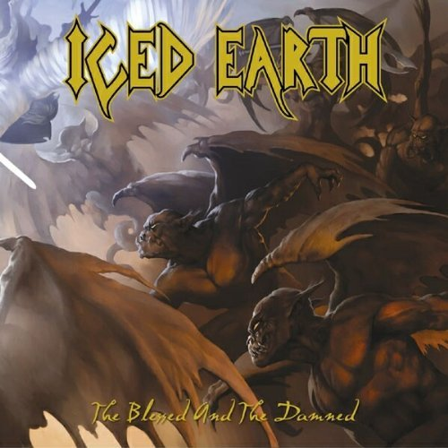 Iced Earth - The Blessed And The Damned By Iced Earth - Zortam Music