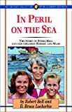 img - for In Peril on the Sea: The Story of Ethel Bell and Her Children Mary and Robert (Jaffray Collection of Missionary Portraits) book / textbook / text book