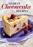 125 Best Cheesecake Recipes