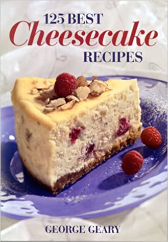125 Best Cheesecake Recipes: Amazon.es: George Geary: Libros en idiomas extranjeros