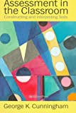 Assessment in the Classroom : Constructing and Interpreting Texts, Cunningham, George, 0750707321