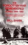 The Forgotten War Remembered - Korea, 1950-1953, Bill Shinn, 1565911318