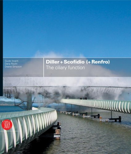 Download Diller + Scofidio (+ Renfro): The Ciliary Function ebook