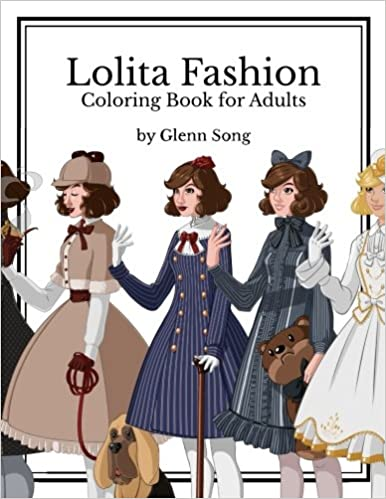 Amazon Lolita Fashion Coloring Book For Adults 9781539470090 Glenn Song Books