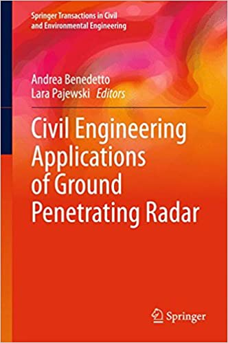 Download online Civil Engineering Applications of Ground Penetrating Radar (Springer Transactions in Civil and Environmental Engineering) PDF