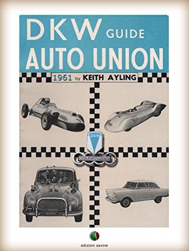 Auto Union - The AUTO UNION-DKW Guide (History of the Automobile)