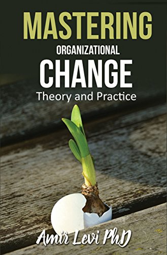 Mastering Organizational Change: Theory And Practice by Dr. Amir Levy ebook deal