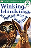 DK Readers: Winking, Blinking, Wiggling & Waggling (Level 2: Beginning to Read Alone)