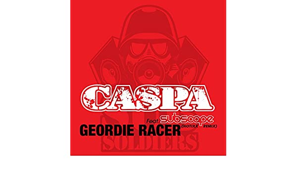caspa ft subscape geordie racer