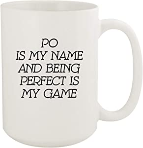 Po Is My Name And Being Perfect Is My Game - 15oz Coffee Mug, White