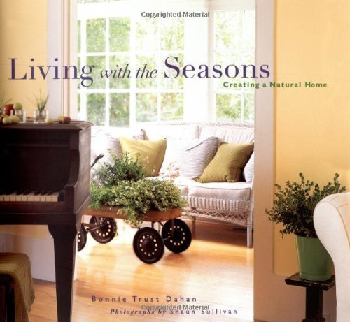Living with the Seasons by Bonnie Trust Dahan (2003-10-03)