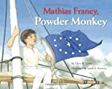 Mathias Franey, Powder Monkey, Ellen W. Leroe, 1934907049