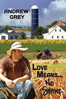 Love Means... No Shame by [Grey, Andrew]