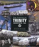 Legend of Trinity Industries, Inc., Jeffrey L. Rodengen, 0945903537