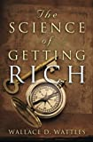 The Science of Getting Rich, Wallace D. Wattles, 1442169176