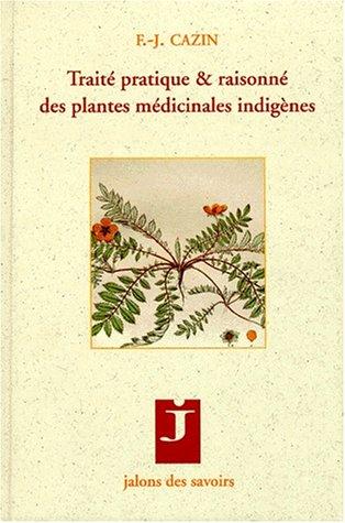 Traité pratique & raisonné des plantes médicinales indigènes
