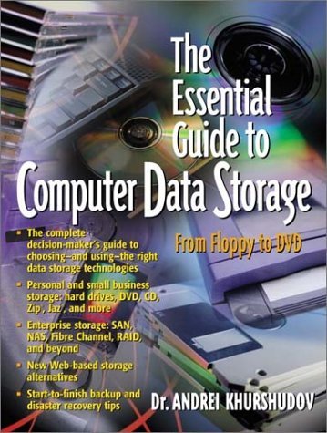 The Essential Guide to Computer Data Storage: From Floppy to DVD