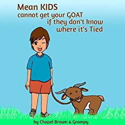 Mean Kids Cannot Get Your Goat If They Don't Know Where It's Tied