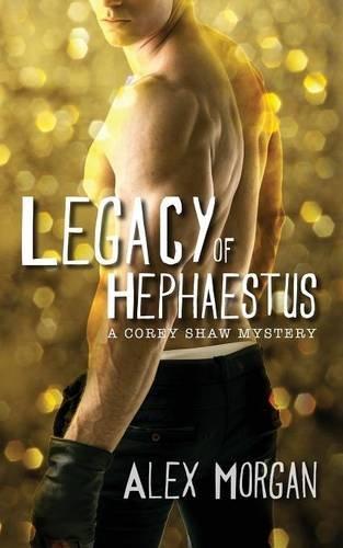 Legacy of Hephaestus: A Corey Shaw Mystery