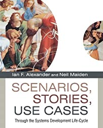 Scenarios,?Stories, Use Cases: Through the Systems Development Life-Cycle