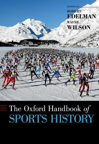 The Oxford Handbook of Sports History (Oxford Handbooks)