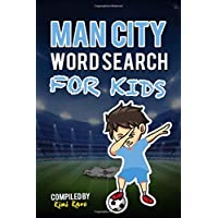 MAN CITY WORD SEARCH FOR KIDS: Get To Know All Manchester City FC Skuad, History, Management, Fans and Much More! (Unofficial Premier League)