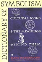 Dictionary of Symbolism: Cultural Icons and…