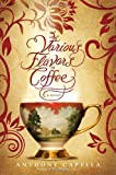 The Various Flavors of Coffee, Anthony Capella, 0553807323