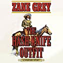 The Hash Knife Outfit: A Western Story Audiobook by Zane Grey Narrated by John McLain