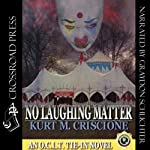 No Laughing Matter: An O.C.L.T. Tie-in Novel | Kurt M. Criscione