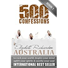 500 Confessions - to rock your world, inspire your mind, uplift your spirits & soothe your soul: (BOOK 1)