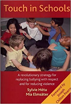 Book Touch in Schools: A revolutionary approach to replace bullying by respect and to reduce violence by Sylvie Hetu (2009-03-15)