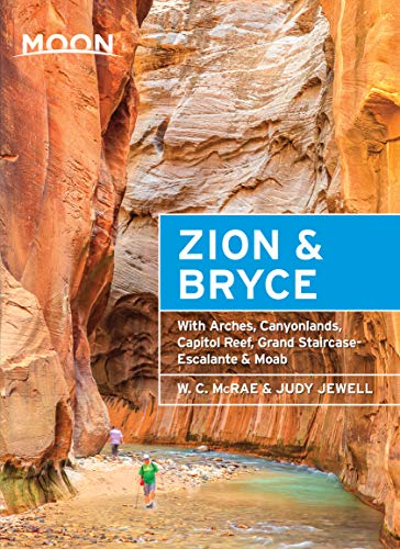 Pdf Travel Moon Zion & Bryce: With Arches, Canyonlands, Capitol Reef, Grand Staircase-Escalante & Moab (Travel Guide)