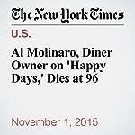Al Molinaro, Diner Owner on 'Happy Days,' Dies at 96 | Margalit Fox