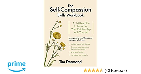 The Self Compassion Skills Workbook A 14 Day Plan To