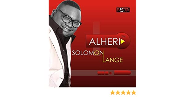 Song mp3 download: solomon lange – alheri + lyrics | praisezion.