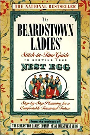Book The Beardstown Ladies' Stitch-In-Time Guide to GrowingYour Nest Egg: Step-by-Step Planning for a Comfortable Financial Future by The Beardstown Ladies' Investment Club (1997-01-01)