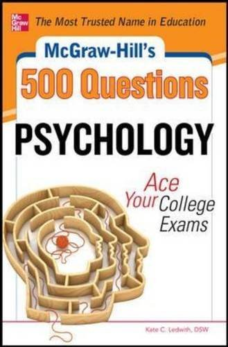 McGraw-Hill's 500 Psychology Questions: Ace Your College Exams (Mcgraw-Hill's 500 Questions) by Kate C. Ledwith (2012-06-19)
